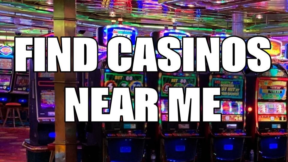 Casinos Near Me With Slots