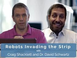 Robots Invading the Strip - With Craig Shacklett and Dr. David Schwartz