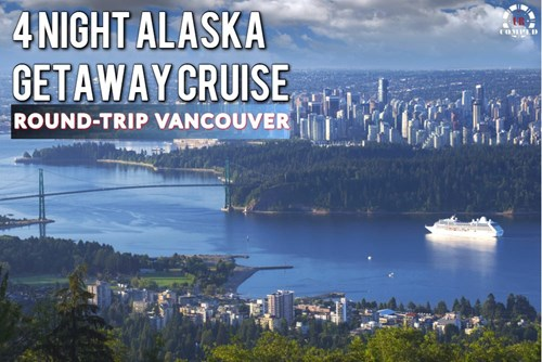 4 Night Alaska Cruise out of Vancouver!