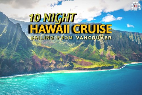 10 Night Vancouver to Hawaii Cruise!