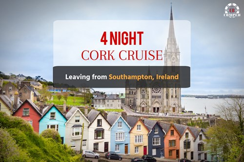 4 Night Cork Cruise from Southampton, Ireland!