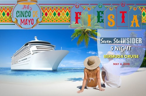 Enjoy Cinco de Mayo with the Seven Stars insider - 5-Night Bermuda cruise out of Cape Liberty!