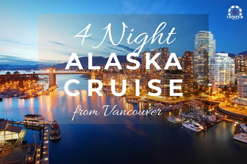 4 Night Alaska Getaway Cruise!