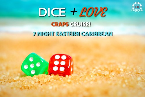 DICE + LOVE Craps Cruise! Oasis of the Seas