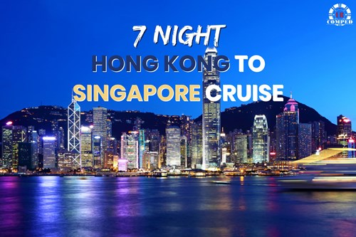 7 Night Hong Kong to Singapore Cruise!