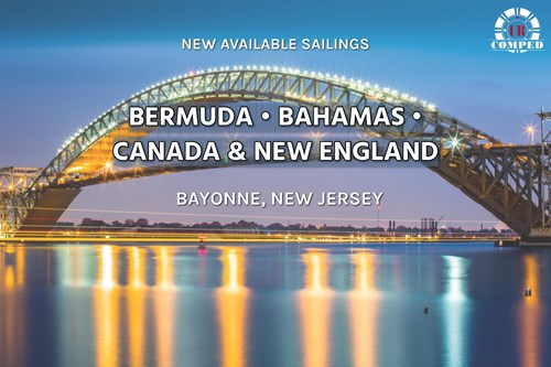 New Sailings to Bahamas, Bermuda, Canada and New England out of Bayonne, New Jersey!